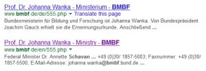 Auch heute, fast ein Jahr nach dem Rücktritt, macht die englische Version der BMBF-Homepage den Besuchern klar, wer eigentlich Federal Minister ist.